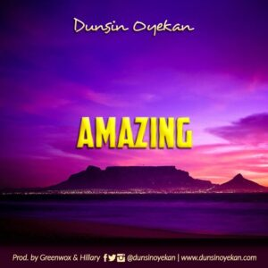 Amazing God by Dunsin Oyekan Mp3, Video and Lyrics
