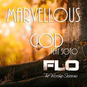 Marvelous God by Florocka Ft. Soto Mp3 and Lyrics