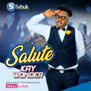 Salute by Kay Wonder Mp3 and Lyrics