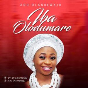 Ìbà Oba Olódùmarè by Anu Olanrewaju (PhD) Mp3 and Video