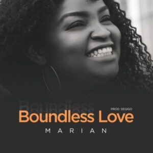 Boundless Love by Marian Mp3 and Lyrics