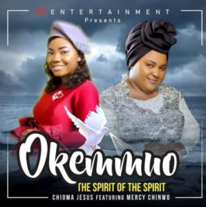 Download Oke mmuo by Chioma Jesus Ft. Mercy Chinwo Mp3