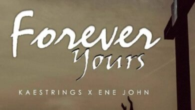 Forever Yours by Kaestrings Ft. Ene John Mp3 and Lyrics