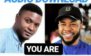Photo of You Are – Kelvocal Ft. Prospa Ochimana (Mp3 and Lyrics)