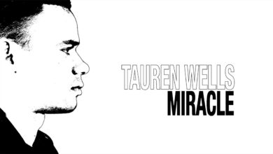 Miracle by Tauren Wells Video and Lyrics