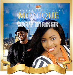 Way Maker by Monique Ft. Sammie Okposo Mp3 and Lyrics