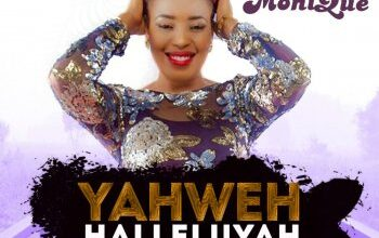 Monique by Yahweh Halleluyah Mp3 and Lyrics