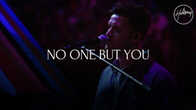 No One But You by Hillsong Worship Video and Lyrics