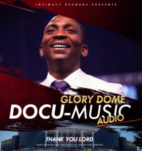 Thank You, Lord by Pastor Paul Enenche Mp3, Video and Lyrics