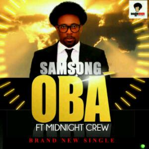 Oba by Samsong Ft. Midnight Crew Mp3 and Lyrics