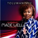 Made Well by Toluwanimee Mp3 and Lyrics