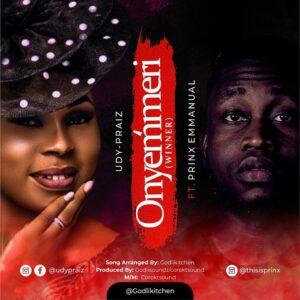 Onyemmeri by Udy Praiz Ft. Prinx Emmanuel Mp3 and Lyrics