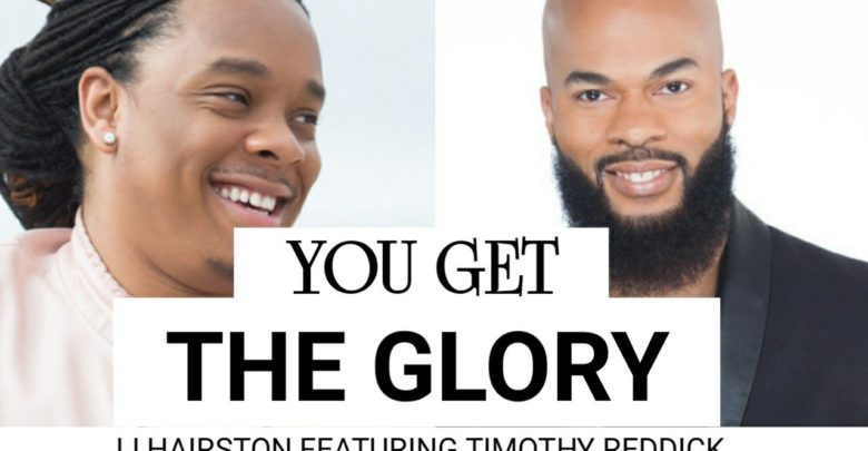 Photo of You Get The Glory – JJ Hairston Ft. Timothy Reddick (Video and Lyrics)