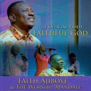 Faithful God by Faith Ajiboye Video and Lyrics
