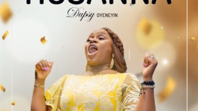 Photo of Hosanna – Dupsy Oyeneyin (Mp3 and Lyrics)