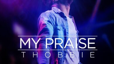My Praise by Thobbie Mp3 and Lyrics