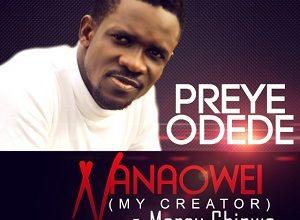 Nanowei by Preye Odede Ft. Mercy Chinwo Mp3 and Lyrics
