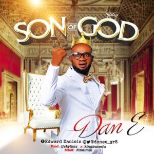 Son Of God by Dan E Mp3 and Lyrics