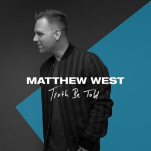 Truth Be Told b Matthew West Mp3 and Lyrics