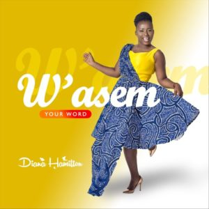 W'ASEM (Your Word) by Diana Hamilton Video and Lyrics