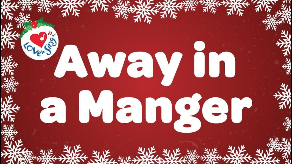 Away In A Manger Christmas Song - Love to Sing