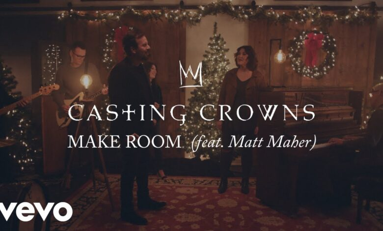 Photo of Casting Crowns – Make Room Ft. Matt Maher (Video and Lyrics)