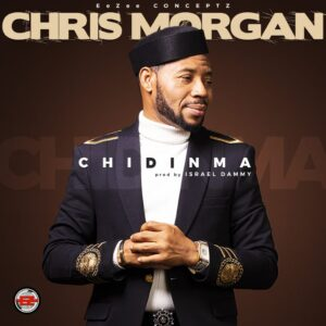Chidinma by Chris Morgan Mp3, Video and Lyrics
