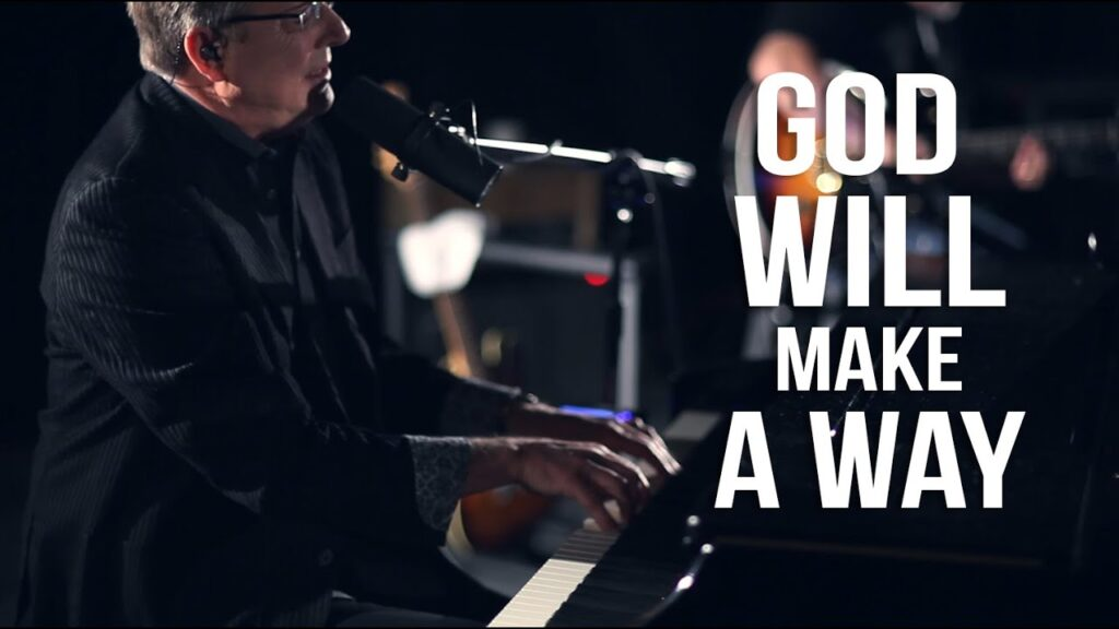 Don Moen God Will Make a Way Video and Lyrics