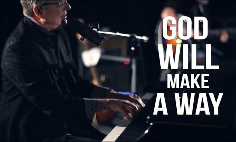 Photo of Don Moen – God Will Make a Way (Video and Lyrics)