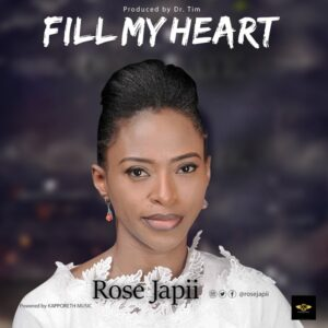 Fill My Heart by Rose Japii Mp3 and Lyrics