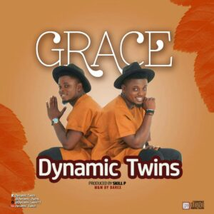 Grace by Dynamic Twins Mp3, Video and Lyrics
