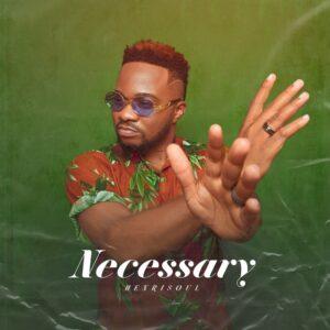 Necessary by Henrisoul Mp3 and Lyrics