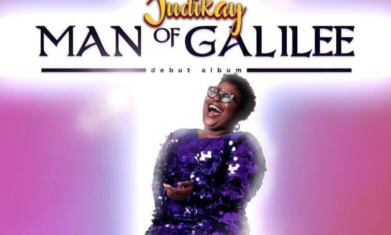 Photo of Judikay – Man of Galilee (Mp3, Video and Lyrics)