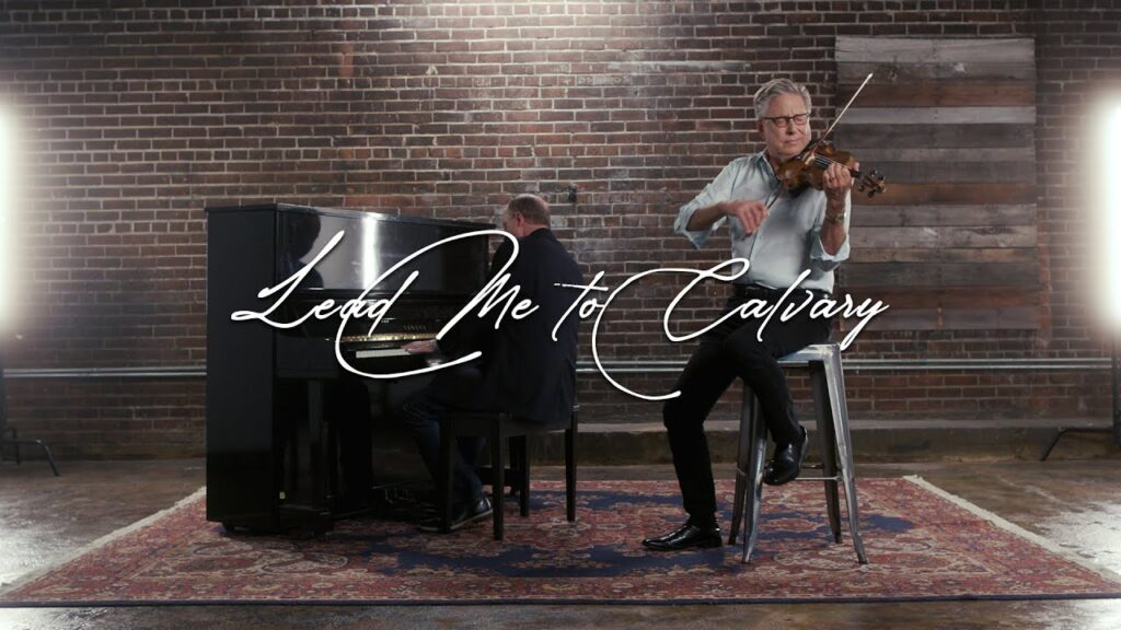 Lead Me to Calvary by Don Moen Video and Lyrics