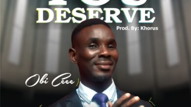 Photo of You Deserve – Obi Cee (Mp3 and Lyrics)