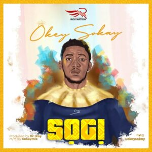 Sogi by Okey Sokay Mp3, Audio and Lyrics