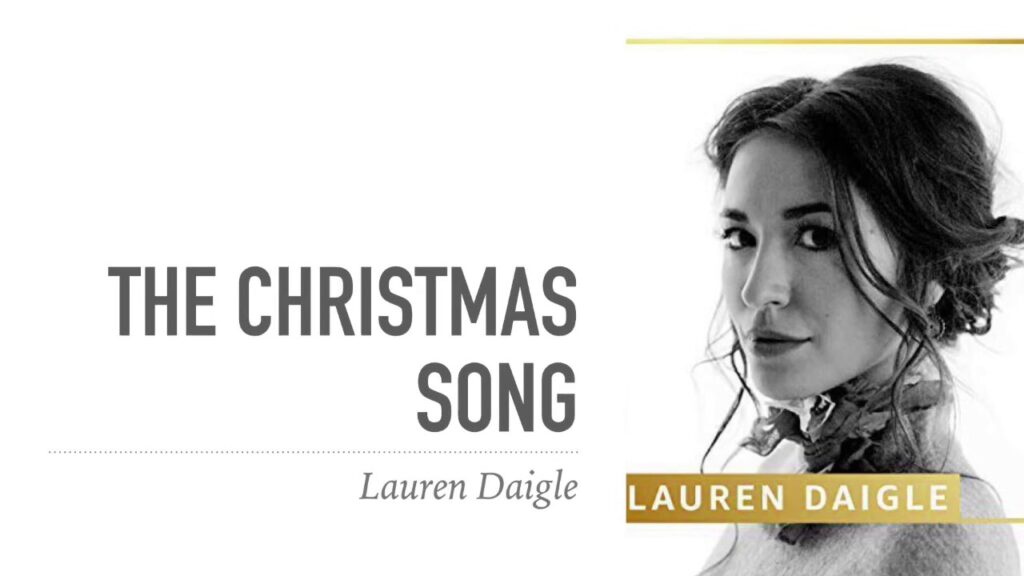 The Christmas Song by Lauren Daigle Audio, Video and Lyrics