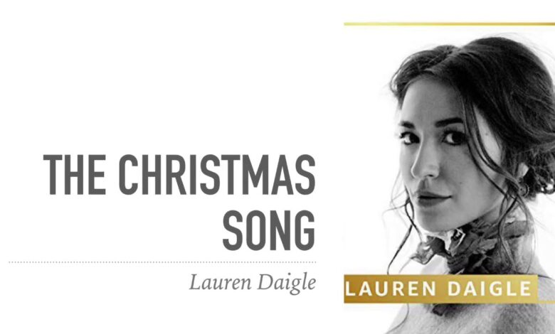 Photo of Lauren Daigle – The Christmas Song (Audio, Video and Lyrics)