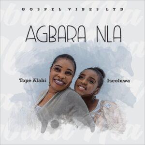 Tope Alabi - Agbara Nla Ft. Iseoluwa Mp3, Video and Lyrics