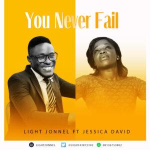 You Never Fail by Light Jonnel Ft Jessica David Mp3 and Lyrics