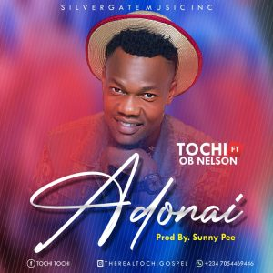 Adonai by Tochi Ft. OB Nelson Mp3 Download