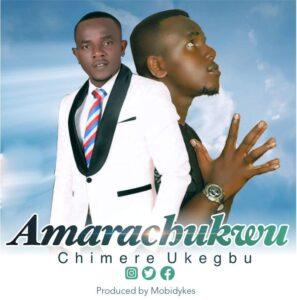 Amarachukwu by Dr. Chimere Ukegbu Mp3 and Lyrics