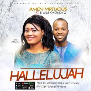 HALLELUJAH by Amen Virtuous Ft. E-Wise Okonkwo Mp3, Video and Lyrics