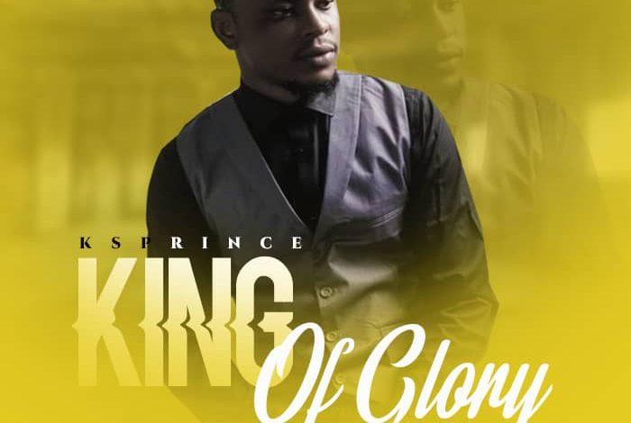 Photo of King Of Glory – KSPRINCE (Mp3 and Lyrics)
