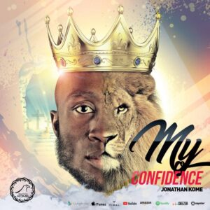 My Confidence by Jonathan Kome Mp3, Video and Lyrics