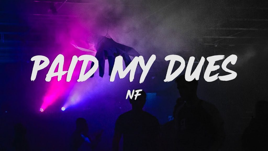 Paid My Dues by NF Video and Lyrics