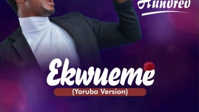 Ekwueme by Psalm Hundred (Yoruba Version) Mp3,Video and Lyrics