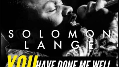 Photo of Solomon Lange – You Have Done Me Well (Video and Lyrics)