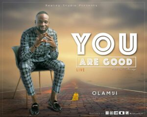 You Are God by Olamiji Mp3, Video and Lyrics