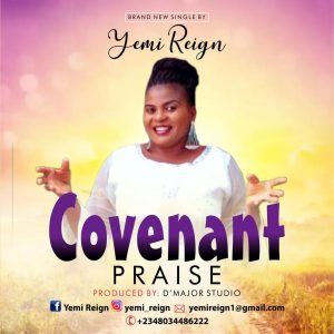Covenant Praise by Yemi Reign Mp3